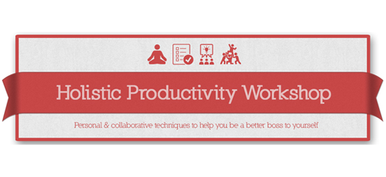 Holistic Productivity Workshop – August 27th